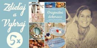 """Vyhrajte knihu """"Originálni dekorace"""" od autorky bestsellerov Lucie Dvořákovej! V súťaži je 5 kníh"""
